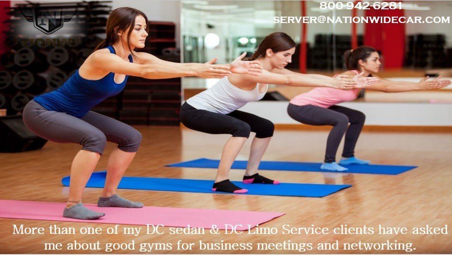 More than one of my DC sedan & DC Limo Service clients have asked me about good gyms
